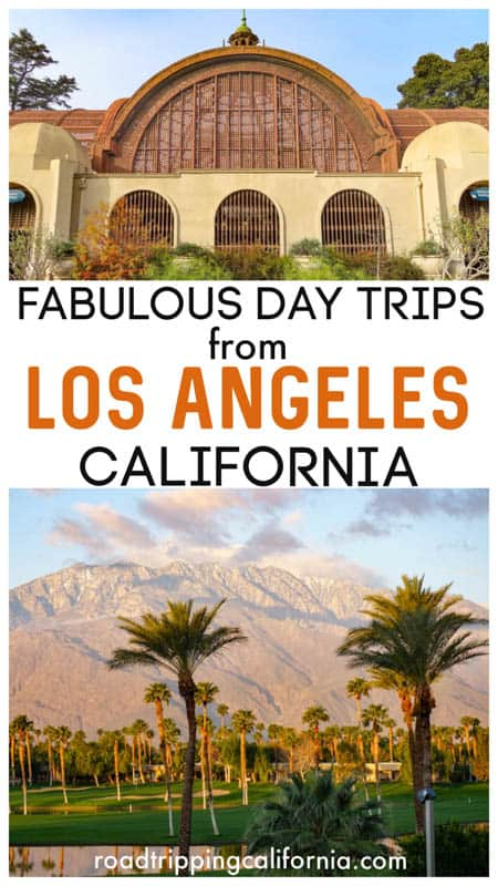 Where to go on a day trip from Los Angeles, California!  best day trips from LA | day trips from Los Angeles | best day trip destinations from Los Angeles