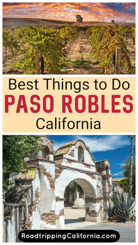 Discover the best things to do in Paso Robles in Central California, from wine tasting and great food to touring vineyards and museums.